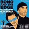 Hollywood Fringe 2017: BONO AND THE EDGE WAITING FOR GODOMINO'S @ Sacred Fools in Hollywood - Review