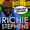 Richie Stephens - Sound Boy You Dead