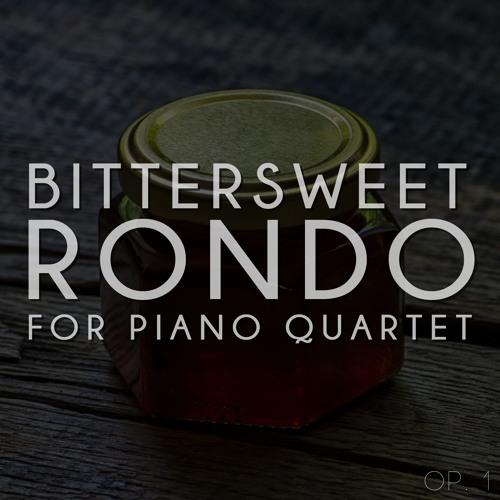 Bittersweet: Rondo for Piano Quartet
