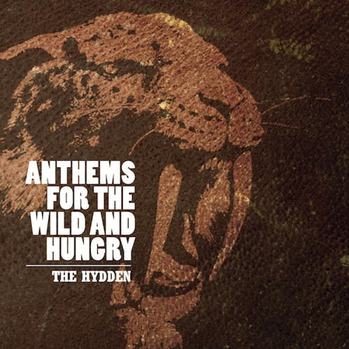 Anthems For The Wild And Hungry