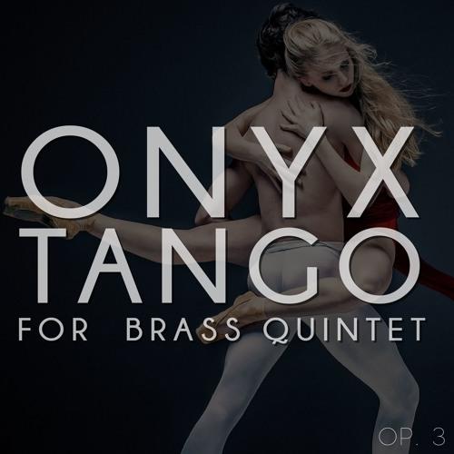Onyx Tango: for Brass Quintet