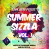 3000 Bass Presents: DJ Sizzla - Summer Sizzla Vol. 1 [Hosted By Champagne Bubblee]
