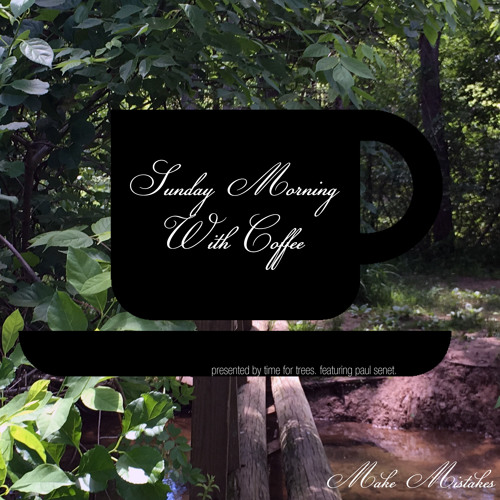 Time for Trees presents Sunday Morning With Coffee