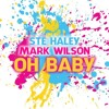 MARK WILSON & STE HALEY - OH BABY **EXCLUSIVE FREE DOWNLOAD**