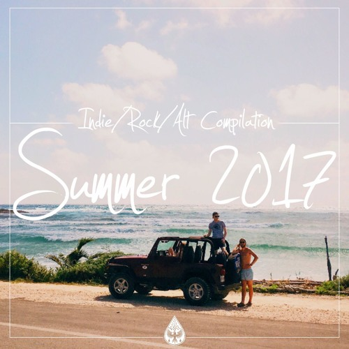 Indie/Rock/Alternative - Summer 2017