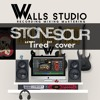 Stone Sour - Tired (Four Walls Studio Cover)