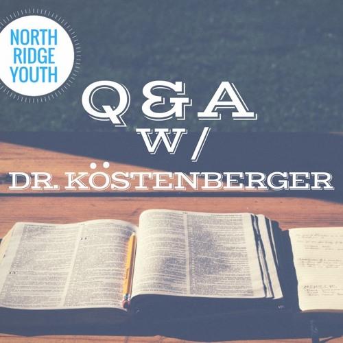 Q & A W Dr. Kostenberger Part 2