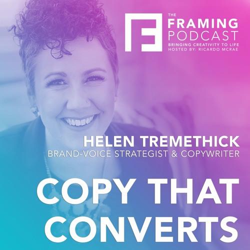 E 14 Helen Tremethick - Brand-Voice Strategist and Copywriter | The Framing Podcast