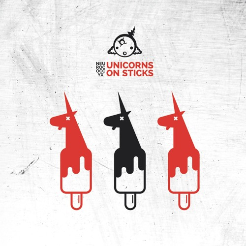 Neurococcyx - Unicorns on Sticks EP