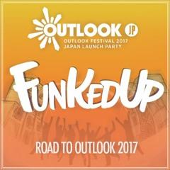 "Road to OUTLOOK 2017 ""FUNKedUP30minMIX"""