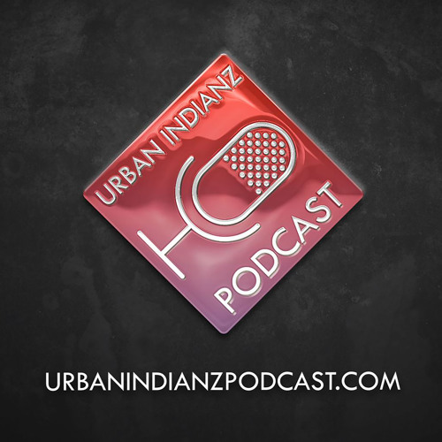 Urban Indianz Podcast Episode 003 - The Meth Epidemic