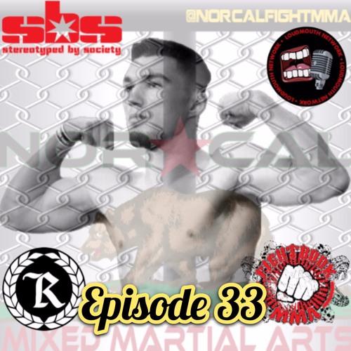 Episode 33: @norcalfightmma Podcast featuring Gene 'The Machine' Cancino