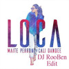 Loca (DJ RooBen Edit)