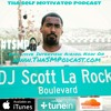 SELF MOTIVATED PODCAST EP 4 With Scott La Rock Jr.
