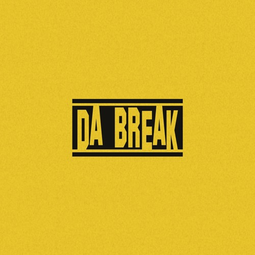 DA BREAK - Get Over (YOLO)