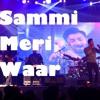 Sammi Meri Waar Shafa Ullah Khan