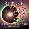 KLTURE - In Love With The Music (Original Mix) Radio Edit