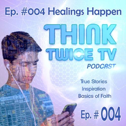 004 Healings Happen