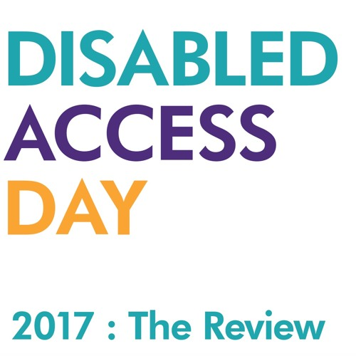 Disabled Access Day 2017 Review Audio