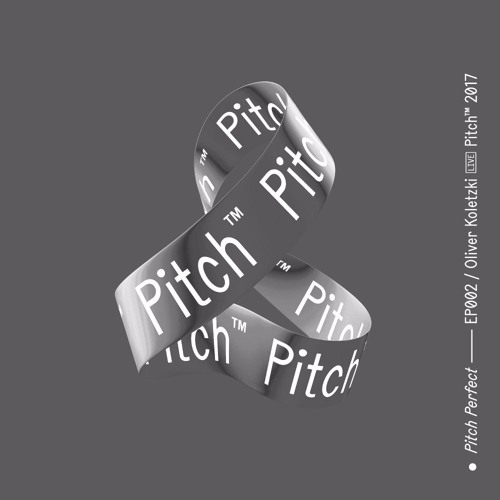 Pitch Perfect – EP002 / Oliver Koletzki Live At Pitch Music & Arts 2017