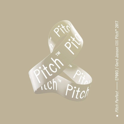 Pitch Perfect – EP003 / Gerd Janson Live At Pitch Music & Arts 2017
