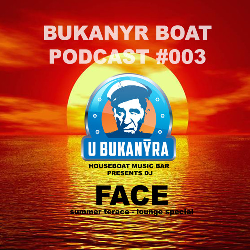 Bukanyr Podcast 003 - Face (Unplugged / Summer Terrace Lounge special)