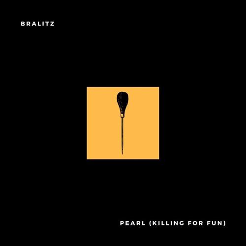 Bralitz - Pearl (Killing For Fun)
