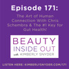 Episode 171: The Art of Human Connection With Chris Schembra & The #1 Key for Gut Health!