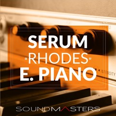 """""""Rhodes"""" Electric Piano for Serum (no noise OSC sample bulls**t) [FREE SERUM PATCH]"""
