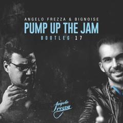 Angelo Frezza & BigNoise- Pump Up The Jam ( Bootleg 2k17)