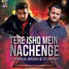Tere Ishq Main Nachenge BY DJ RAHUL BAJAJ & DJ AMAN