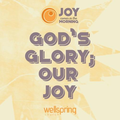God's Glory Our Joy | Pastor Steve Gibson