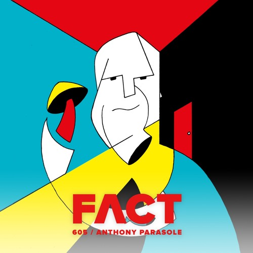 FACT mix 605 - Anthony Parasole (Jun '17)