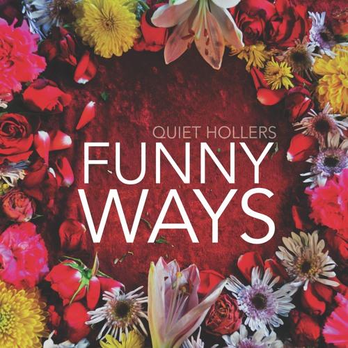 Quiet Hollers - Funny Ways