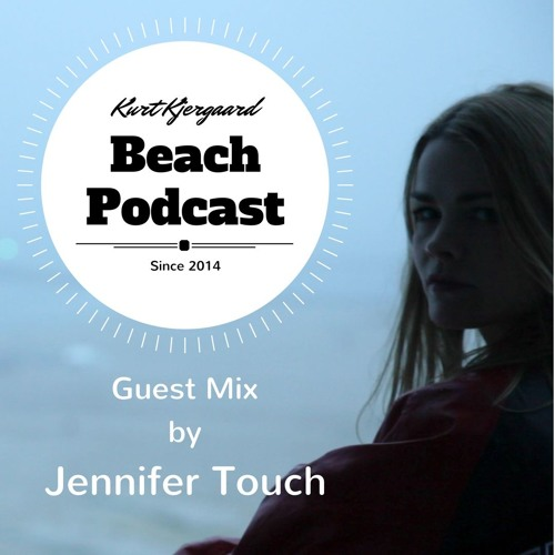 Beach Podcast  Guest Mix by Jennifer Touch