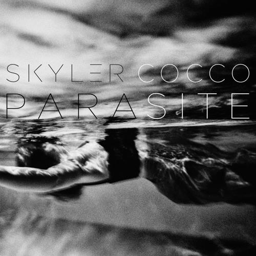 """Skyler Cocco - """"Parasite"""""""
