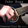 Jake Bugg - Someone Told Me (Cover)
