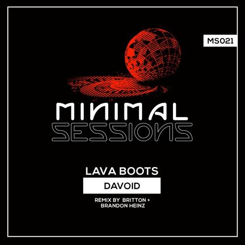 MS021: Davoid - Lava Boots w/ remix by Britton + Brandon Heinz