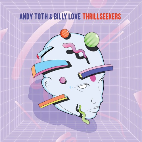 A2 Andy Toth & Billy Love - Thrillseekers (Chuck Daniels Remix)