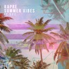 Kapre - Summer Vibes Ft. D.Y.E.