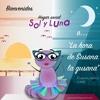 1 Emisión Sol Y Luna 2017 - Conduce, Susana la gusana - Cuentos música y más