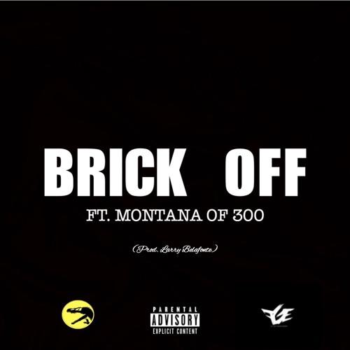 Brick Off (feat. Montana Of 300)