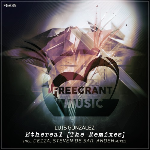 Luis Gonzalez - Ethereal (Anden Remix) [Freegrant Music]