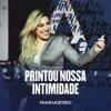 Naiara Azevedo - Printou Nossa Intimidade