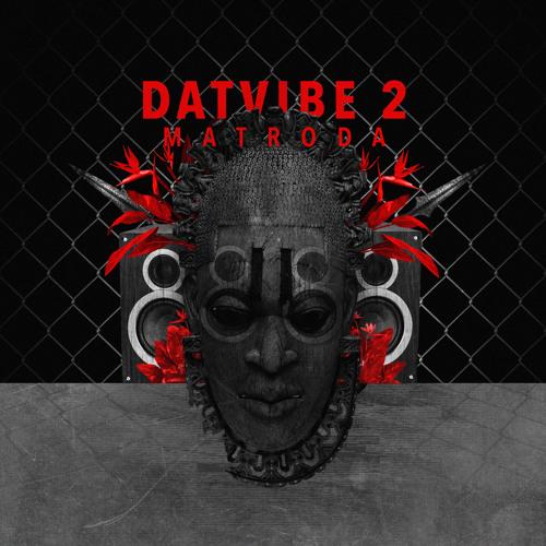 Matroda - Dat Vibe 2