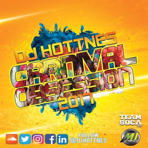 Carnival Obsession 2017 - Dj Hottnes M1 Sound/TeamSoca