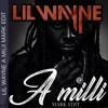 Lil wayne A Milli (MARK EDIT)Free Download