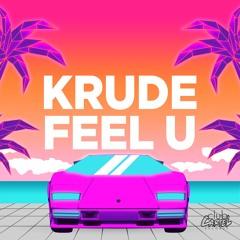 KRUDE - Feel U