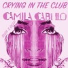 Camila Cabello Crying In The Club Buza X Deep Remix Mp3