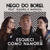 NEGO DO BOREL Part. MAIARA & MARAISA | ESQUECI COMO NAMORA (AÚDIO + DOWNLOAD) (DJ SUELL)